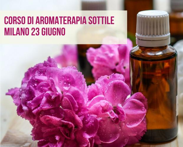 Corso di aromaterapia Milano 23 giugno: gli oli essenziali e le loro proprietà sottili