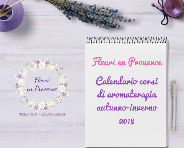 Calendario dei corsi di aromaterapia Fleuri en Provence: autunno-inverno 2018