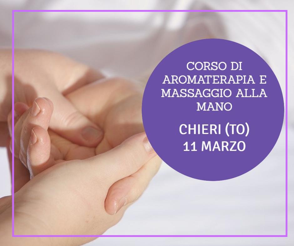 Corso massaggio della mano e aromaterapia: Chieri (TO) 11 marzo 2019